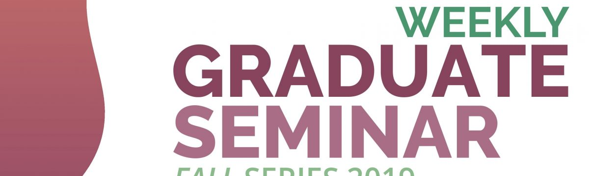 IDEAS-BE Weekly Graduate Student Seminar Fall Series 2019 takes place from October to December 2019