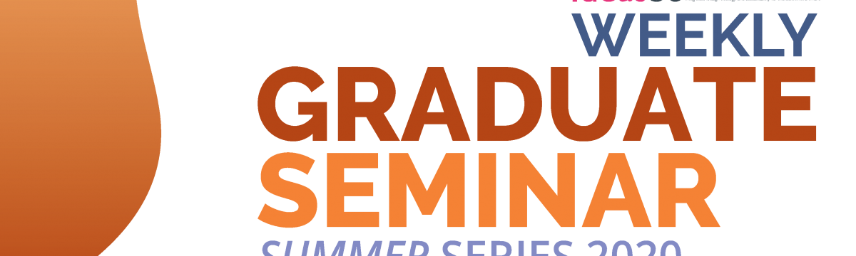 IDEAS-BE Weekly Graduate Student Seminar Summer Series 2020 takes place from June to July 2020