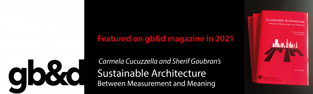 Carmela Cucuzzella and Sherif Goubran's book on Sustainable Architecture Between Measurement and Meaning has been featured as one of the top 7 books in the gb&d magazine to look out for